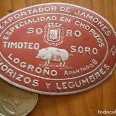 Etiquetas antiguas: TIMOTEO SORO,CHORIZOS,LOGROÑO,,¡¡ ETIQUETA DE ,'AÑOS 30 40¡UNICA EN TC¡DISPONEMOS MAS DE 100.000,. Lote 220992555