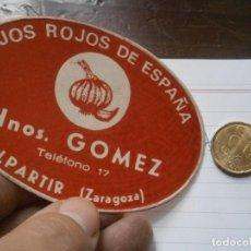Étiquettes anciennes: ETIQUETA AÑOS 40/50, AJOS ROJOS DE ESPAÑA, GOMEZ. (ZARAGOZA). Lote 222244295