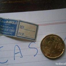 Etiquetas antiguas: ETIQUETA AÑOS 40/50, CASA MANOLO (ZARAGOZA). Lote 222246588