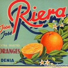 Étiquettes anciennes: ETIQUETA NARANJAS, JOSÉ RIERA, EXTRA SELECTED ORANGES, DENIA, SPAIN. 24 X 23 CM.. Lote 243053155