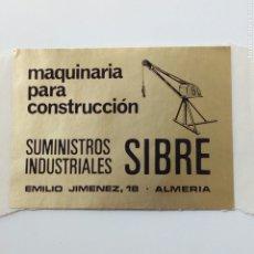 Etiquetas antiguas: ALMERÍA PEGATINA SIBRE MAQUINARIA CONTRUCCION. Lote 252515120