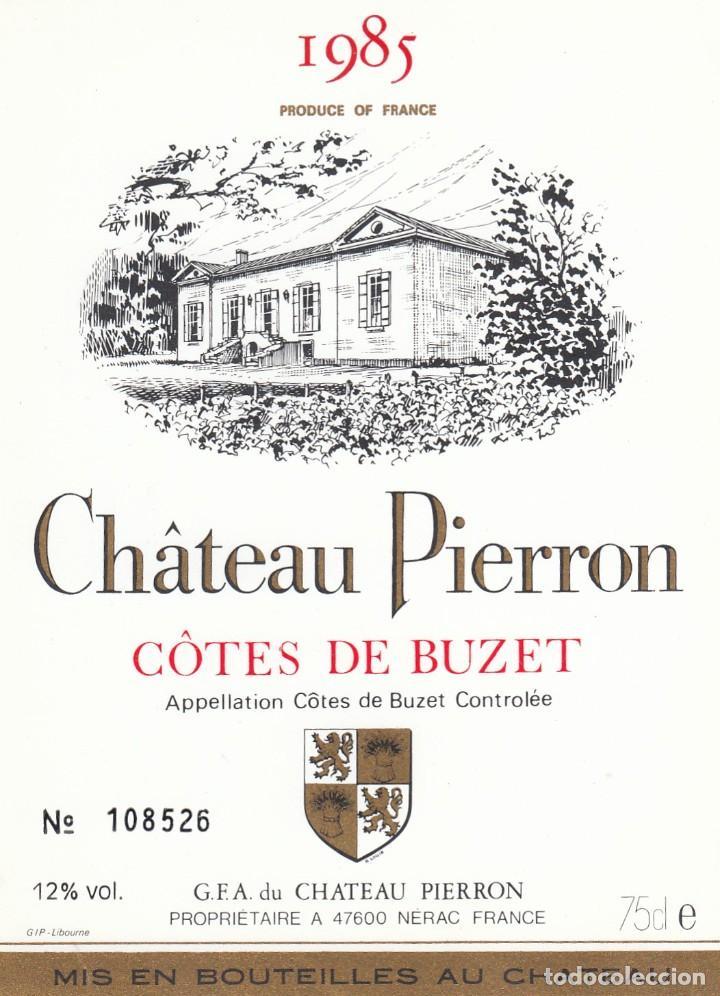 1011- ETIQUETA - CHATEAU PIERRON 1985 - CÔTES DE BUZET - NERAC, FRANCIA (Coleccionismo - Etiquetas)
