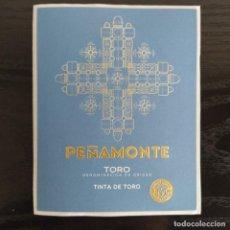Etiquetas antigas: ETIQUETA VINO - PEÑAMONTE - TINTA DE TORO. CASTILLA LEON. Lote 278560298