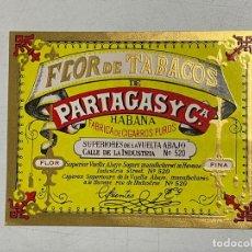 Etiquetas antiguas: ETIQUETA DE TABACO. FLOR DE TABACOS DE PARTAGAS Y Cª. FABRICA DE CIGARROS PUROS. HABANA.. Lote 278693923