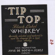 Etiquetas antigas: JOSÉ DE SOTO . JEREZ WHISKEY TIP TOP . ETIQUETA ORIGINAL. Lote 283029648