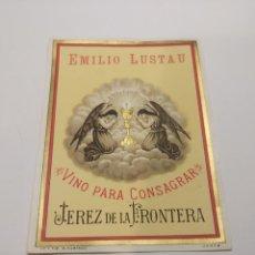 Etiquetas antigas: ETIQUETA EMILIO LUSTAU VINO PARA CONSAGRAR JEREZ DE LA FRONTERA. Lote 286765448
