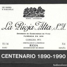 Étiquettes anciennes: ETIQUETA VINO LA RIOJA ALTA 1973, CENTENARIO 1890-1990.. Lote 288501538