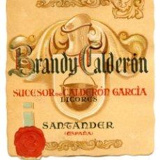 Etiquetas antiguas: ETIQUETA DE BRANDY CALDERON, DE SUCESOR DE CALDERÓN, DE SANTANDER, AÑOS 40. Lote 288597818