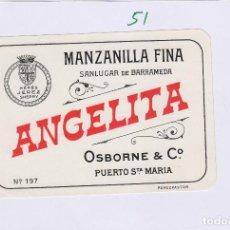 Etiquetas antiguas: OSBORNE . PUERTO DE SANTA MARÍA . MANZANILLA FINA ANGELITA - , ETIQUETA VINO ORIGINAL REF 51. Lote 288715008