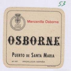 Etiquetas antiguas: OSBORNE . PUERTO DE SANTA MARÍA . MANZANILLA - , ETIQUETA VINO ORIGINAL REF 53. Lote 288715503