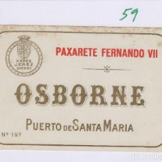 Etiquetas antiguas: OSBORNE . PUERTO DE SANTA MARÍA , PAXARETE FERNANDO VII - , ETIQUETA VINO ORIGINAL REF 59. Lote 288716688