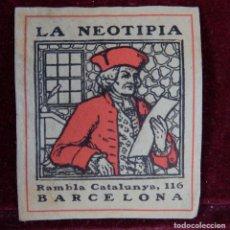 Etiquetas antiguas: SELLO LA NEOTIPIA RAMBLA CATALUNYA 116 BARCELONA. Lote 289629203