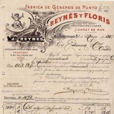 Facturas antiguas: FACTURA. REYNES Y FLORIS. CANET DE MAR, BARCELONA. FABRICA DE GENEROS DE PUNTO. AÑO 1901. Lote 11625568
