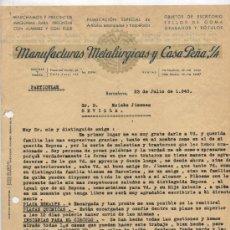 Facturas antiguas: CARTA RESPUESTA DE MANUFACTURAS METALÚRGICAS Y CASA PEÑA. BARCELONA 1940.. Lote 26617414