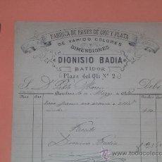 Facturas antiguas: FACTURA DE BARCELONA 1885 FABRICA DE PANES DE ORO Y PLATA - DIONISIO BADIA. Lote 37479573