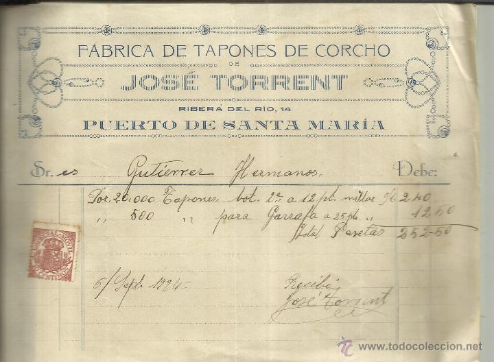 FACTURA DE JOSÉ TORRENT. FÁBRICA DE TAPONES DE CORCHO. PUERTO DE SANTA MARÍA. CÁDIZ. 1924 (Coleccionismo - Documentos - Facturas Antiguas)