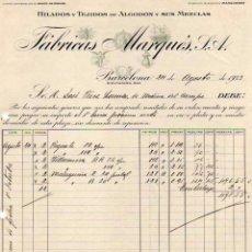 Facturas antiguas: ALMACENES DE HILADOS, TEJIDOS ALGODÓN. FÁBRICAS MARQUÉS. BARCELONA. . Lote 52477381