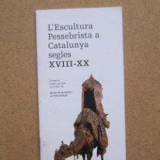 Factures anciennes: LA ESCULTURA PESEBRISTA EN CATALUÑA SIGLOS XVIII - XX. CATALOGO EXPOSICION. CON 17 BIOGRAFIAS AUTORE. Lote 182741850