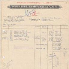 Facturas antiguas: FACTURA. PATRICIO ECHEVARRIA, S.A. FABRICA DE HERRAMIENTAS Y ACEROS. LEGAZPIA-GUIPUZCOA. 1945.. Lote 75928511