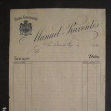 Facturas antiguas: CASA CODORNIU - MANUEL RAVENTOS - SAN SADURNI DE NOYA -FACTURA ANTIGUA-VER FOTOS-(V-9447). Lote 78271057