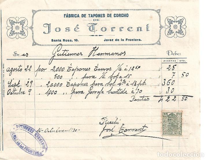 FACTURA. JOSÉ TORRENT. FÁBRICA DE TAPONES DE CORCHO. JEREZ DE LA FRONTERA. ESPAÑA 1930 (Coleccionismo - Documentos - Facturas Antiguas)