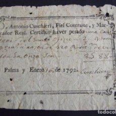 Factures anciennes: FACTURA RECIBO 1792 - ANTONIO CUSCHIERI FIEL CONTRASTE Y MARCADOR REAL CERTIFICO - PALMA DE MALLORCA. Lote 135066938