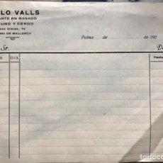 Facturas antiguas: FACTURA EN BLANCO MALLORCA AÑOS 20. PABLO VALLS TRATANTE GANADO. Lote 160440064