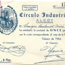 Facturas antiguas: ALCOY (ALICANTE) - RECIBO CÍRCULO INDUSTRIAL DE ALCOY - FEBRERO 1942. Lote 181005600