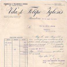 Facturas antiguas: ANTIGUA FACTURA TEXTIL- FÁBRICA DE TEJIDOS DE SEDA. VDA. DE FELIPE IGLESIAS. BARCELONA AÑO 1926. Lote 195134095