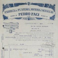 Factures anciennes: FACTURA. PEDRO FACI. FÁBRICA DE PLATERÍA, JOYERÍA Y MEDALLAS. ZARAGOZA. ESPAÑA 1934. Lote 209603827