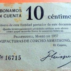 Facturas antiguas: BILLETE - 10 CÉNTIMOS - MANUFACTURAS DE CORCHO ARMSTRONG S.A. - PALAFRUGELL, MARZO 1957 Nº 16715. Lote 218735158
