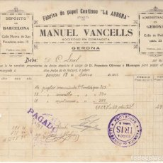 Facturas antiguas: FACTURA COMERCIAL FABRICA PAPEL LA AURORA DE MANUEL VANCELLS EN GIRONA - 1913. Lote 255513060