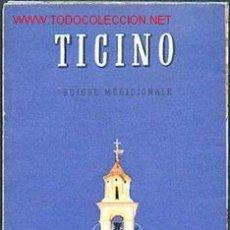 Folletos de turismo: TICINO. SUISSE MERIONALE. Lote 10916671