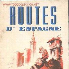 Folletos de turismo: ROUTES D'ESPAGNE. Lote 24327176