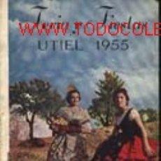Folletos de turismo: FERIA Y FIESTAS, UTIEL 1955. Lote 23688070