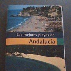 Folletos de turismo: LAS MEJORES PLAYAS DE ANDALUCIA 32 X 18 CM - CON 168 PG - ALMERIA - GRANADA - CADIZ - HUELVA - CON F. Lote 27075199