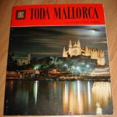 Folletos de turismo: ANTIGUO LIBRO TODA MALLORCA - VV AA - I. BALEARES - ED. ESCUDO DE ORO AÑO 1982 - TAPAS SEMIRIGIDAS . Lote 26565745