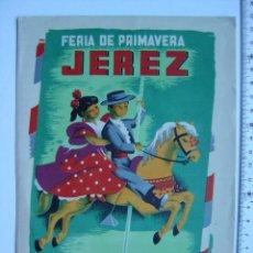 Brochures de tourisme: JEREZ (CADIZ) - PROGRAMA DE LA FERIA DE PRIMAVERA - AÑO 1960. Lote 18957747
