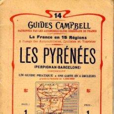 Folletos de turismo: GUIDES CAMPBELL - LES PYRÉNÉES Nº 14 - PERPIGNAN - BARCELONA - ED. BLONDEL - AÑOS 1912- 1913. Lote 25874574