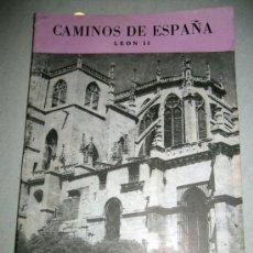 Folletos de turismo: CAMINOS DE ESPAÑA - LEON II - RUTA LXXXIX - AÑO 1958 - CON FOTOGRAFIAS EN SU INTERIOR . Lote 13914624