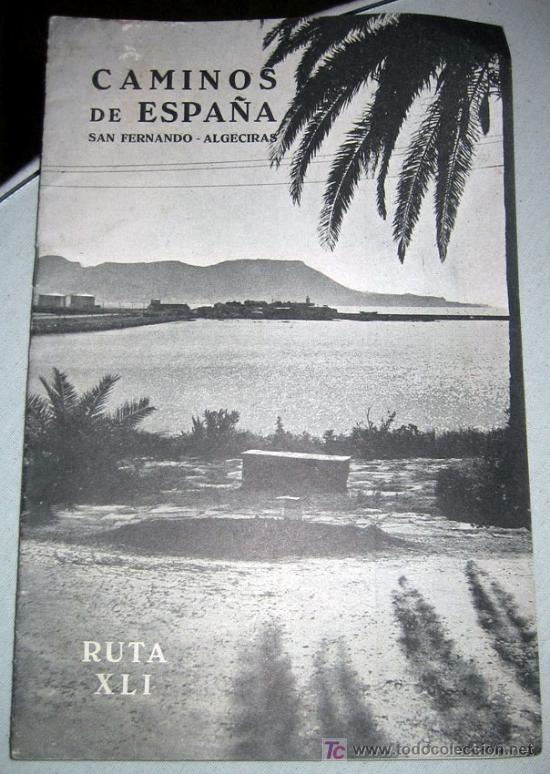 CAMINOS DE ESPAÑA - SAN FERNANDO ALGECIRAS - RUTA XLI - AÑO 1958 - CON FOTOGRAFIAS EN SU INTERIOR (Coleccionismo - Folletos de Turismo)