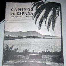 Folletos de turismo: CAMINOS DE ESPAÑA - SAN FERNANDO ALGECIRAS - RUTA XLI - AÑO 1958 - CON FOTOGRAFIAS EN SU INTERIOR. Lote 79485923