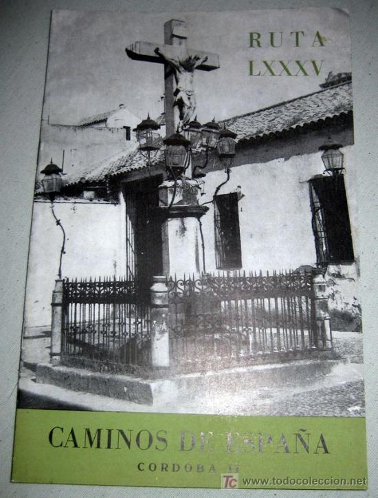 CAMINOS DE ESPAÑA - CORDOBA II - RUTA XLI - AÑO 1958 - CON FOTOGRAFIAS EN SU INTERIOR (Coleccionismo - Folletos de Turismo)
