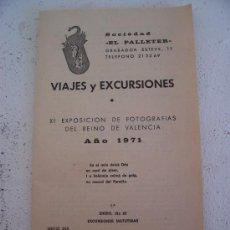 Folletos de turismo: SOCIEDAD EL PALLETER, VIAJES Y EXCURSIONES, XI EXPO DO FOTOGRAFIAS DEL REINO DE VALENCIA, 1971. Lote 20805838