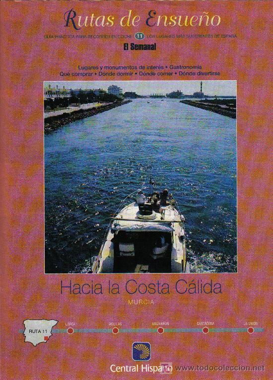 RUTAS DE ENSUEÑO. Nº11. 1997. LA COSTA CALIDA. AGULAS, LORCA, AGULAS, MAZARRON, CARTAGENA, LA UNION (Coleccionismo - Folletos de Turismo)