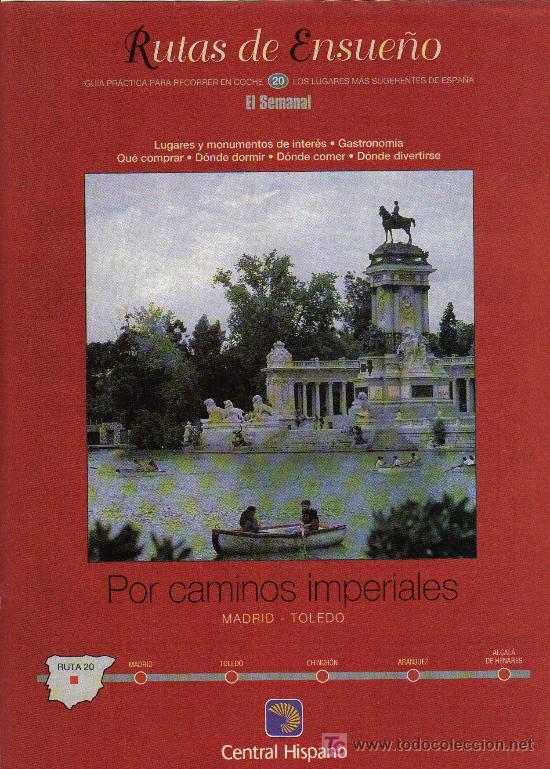 RUTAS DE ENSUEÑO. Nº20. 1998. MADRID, TOLEDO, CHINCHON, ARANJUEZ, ALCALA DE HENARES, ILLESCAS (Coleccionismo - Folletos de Turismo)