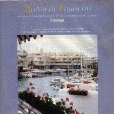 Folletos de turismo: RUTAS DE ENSUEÑO. Nº39. 1998. ANTEQUERA, MALAGA, MARBELLA, RONDA, TORREMOLINOS, BENALMADENA. Lote 7411249