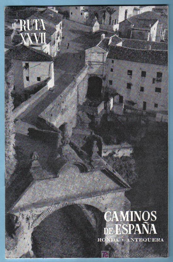 CAMINOS DE ESPAÑA. RUTA XXVII. RONDA . ANTEQUERA. DEP. LEGAL 1959 (Coleccionismo - Folletos de Turismo)
