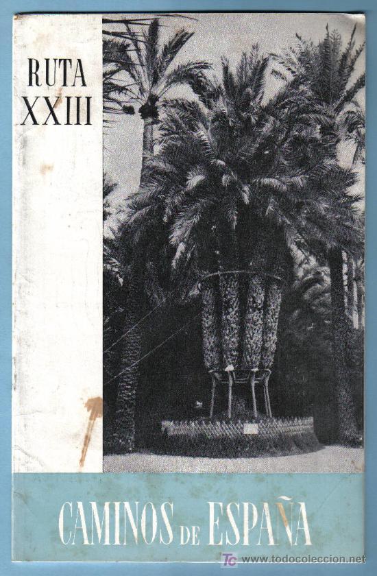 CAMINOS DE ESPAÑA. RUTA XXIII. MONTEAGUDO. ORIHUELA. CREVILLENTE. ELCHE. STA. POLA . DEP. LEGAL 1958 (Coleccionismo - Folletos de Turismo)