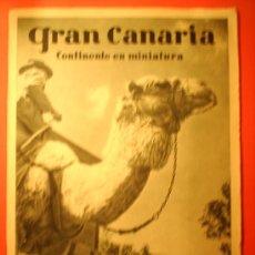 Folletos de turismo: GRAN CANARIA´, CONTINENTE EN MINIATURA--EDITADO JUNTA PROVINCIAL TURISMO-MUCHAS FOTOS -CANARIAS. Lote 20959665